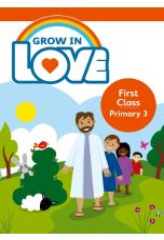 Grow In Love 3 Pupil Book, 1st Class