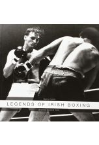 Legends of Irish Boxing: Stories Seldom Told (Paperback)