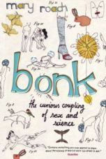 Bonk : The Curious Coupling Of Sex And Science