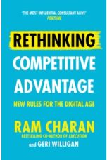 Rethinking Competitive Advantage : New Rules for the Digital Age