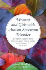 Women and Girls with Autism Spectrum Disorder : Understanding Life Experiences from Early Childhood to Old Age