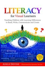 Literacy for Visual Learners : Teaching Children with Learning Differences to Read, Write, Communicate and Create