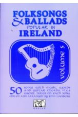 Folksongs and Ballads Popular in Ireland : v. 5