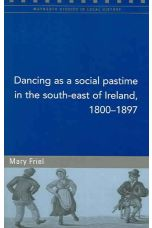 Dancing as a Social Pastime in the South-east of Ireland, 1800-1897