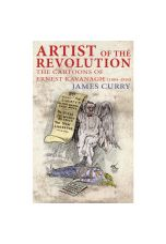 Artist of the Revolution - Ernest Kavanagh (1884–1916)