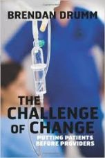The Challenge Of Change: Putting Patients Before Providers