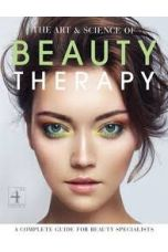 The Art & Science of Beauty Therapy: A Complete Guide for Beauty Specialists