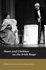Ibsen and Chekov on the Irish Stage