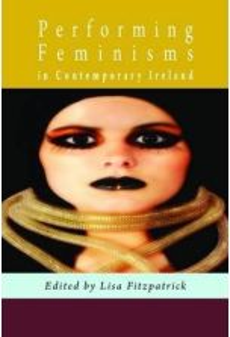 Performing Feminisms in Contemporary Ireland