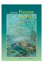 Passion for Pike : The Challenge and Mystery of Fly-Fishing for Pike