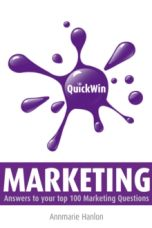 Quick Win Marketing : Answers to Your top 100 Marketing Questions