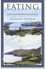 Eating Scenery : West Cork, the People and the Place
