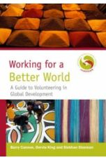 Working for a Better World : A Guide to Volunteering in Global Development