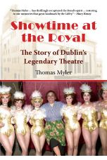 Showtime at the Royal: The Story of Dublin's Legendary Theatre