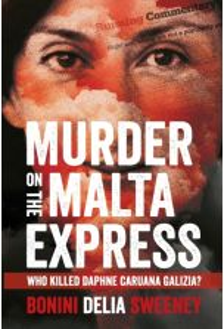 Murder on The Malta Express : Who killed Daphne Caruana Galizia?