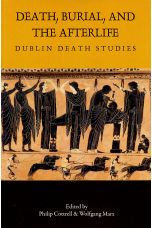 Death, Burial, and the Afterlife: Dublin Death Studies