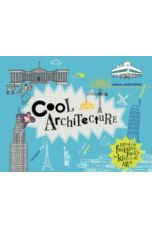 Cool Architecture : 50 fantastic facts for kids of all ages