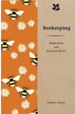 Beekeeping : Inspiration and Practical Advice for Beginners