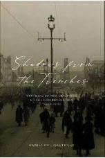 Shadows from the Trenches Veterans of the Great War and the Irish Revolution (1918-1923)