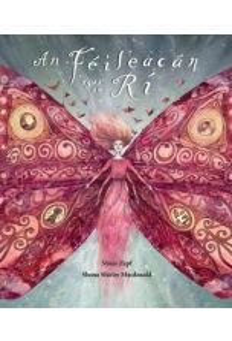 An Féileacán agus an Rí (The Butterfly and the King)