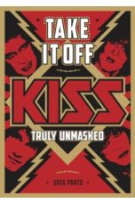 Take It Off! : KISS Truly Unmasked