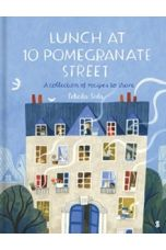 Lunch at 10 Pomegranate Street : the children's cookbook recommended by Ottolenghi and Nigella