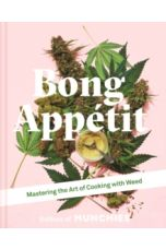 Bong Appetit : Mastering the Art of Cooking with Weed