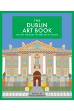 The Dublin Art Book : The City Through the Eyes of its Artists