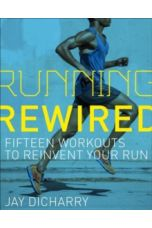 Running Rewired : Reinvent Your Run for Stability, Strength, and Speed
