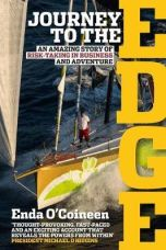 Journey To The Edge : Enda O'Coineen's remarkable story of defying the odds to sail solo around the world