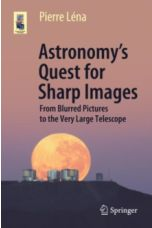 Astronomy's Quest for Sharp Images : From Blurred Pictures to the Very Large Telescope