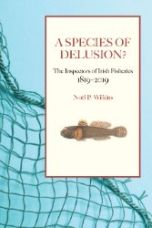 A Species of Delusion : The Inspectors of Irish Fisheries, 1819–2019