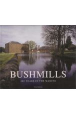 Bushmills: 400 Years In The Making
