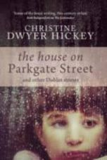The House on Parkgate Street & Other Dublin Stories