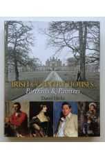 Irish Country Houses: Portraits and Painters