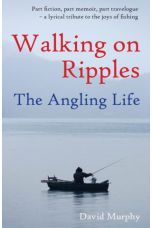 Walking on Ripples - The Angling Life