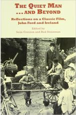 The Quiet Man...and Beyond: Reflections on a Classic Film, John Ford and Ireland